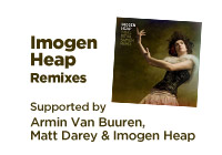 Imogen Heap remixes by Royal Sapien are available for free on Soundcloud and supported by Armin Van Buuren and Matt Darey